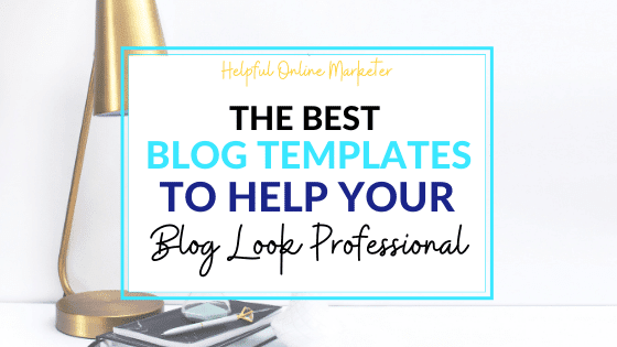 The Best Blog Templates to Help Your Blog Look Professional