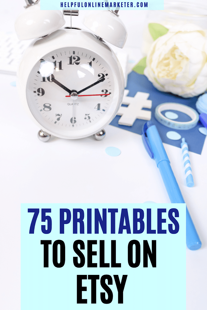an image that says 75 best printables to sell on Etsy