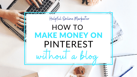 A Super Easy Way to Make Money on Pinterest Without a Blog